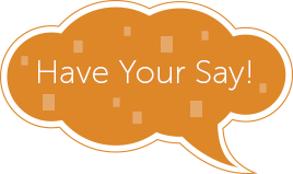 Have Your Say with our feedback form